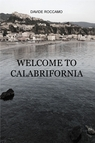 copertina WELCOME TO CALABRIFORNIA