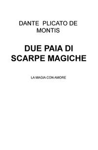 DUE PAIA DI SCARPE MAGICHE