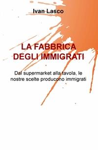 La fabbrica degli immigrati