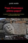 Papa Francesco ultimo papa?