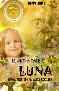 Il mio nome è Luna – storia vera di una gatta persiana