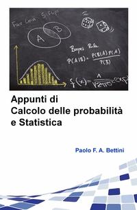 Appunti di calcolo delle probabilità e statistica