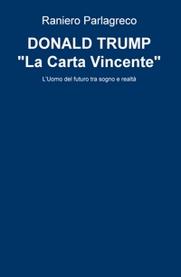 """DONALD TRUMP """"La Carta Vincente"""""""