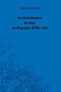 Architettonica di una pedagogia della vita