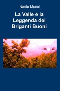 La Valle e la Leggenda dei Briganti Buoni