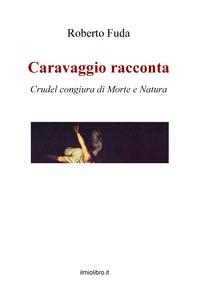 Caravaggio racconta