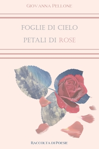 Foglie di Cielo Petali di Rose