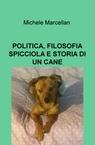 POLITICA, FILOSOFIA SPICCIOLA E STORIA DI UN CANE