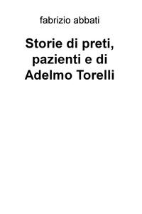 Storie di preti, pazienti e di Adelmo Torelli