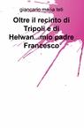 Oltre il recinto di Tripoli e di Helwan…mio p...