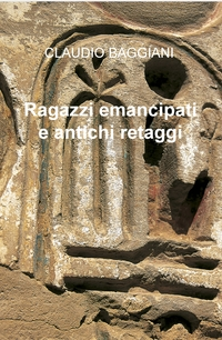 Ragazzi emancipati e antichi retaggi