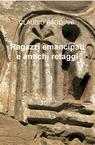 copertina Ragazzi emancipati e antichi...
