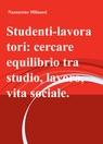 Studenti-lavoratori: cercare equilibrio tra studio,...