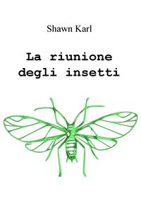 La riunione degli insetti