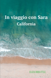 In viaggio con Sara – California