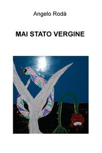 MAI STATO VERGINE