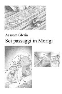 Sei passaggi in Morigi