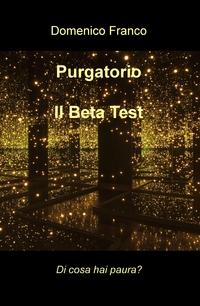 Purgatorio – Il Beta Test