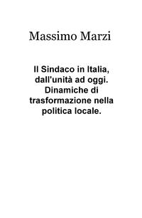 Il Sindaco in Italia, dall'unità ad oggi. Dinamiche di trasformazione nella politica locale.