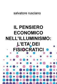 IL PENSIERO ECONOMICO NELL'ILLUMINISMO: L'ETA' DEI FISIOCRATICI