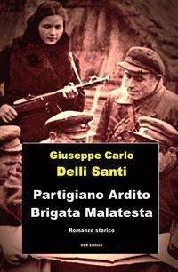 Partigiano Ardito, Brigata Malatesta