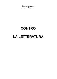 CONTRO LA LETTERATURA