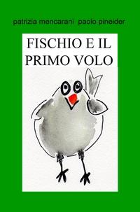 FISCHIO E IL PRIMO VOLO