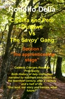Ciccilla & Pete outlaws Vs The Savoy'gang/ Section I...