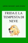copertina FRIDA E LA TEMPESTA DI NEVE