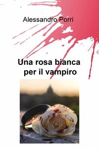Una rosa bianca per il vampiro