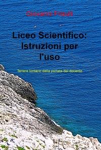 Liceo Scientifico: Istruzioni per l'uso