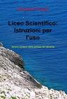 copertina Liceo Scientifico: Istruzioni...