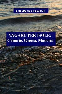 VAGARE PER ISOLE: Canarie, Grecia, Madeira