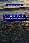 copertina VAGARE PER ISOLE: Canarie,...