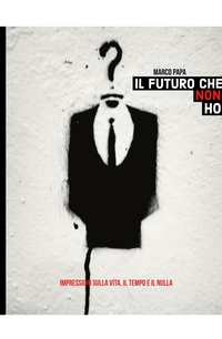 IL FUTURO CHE NON HO