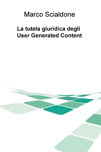 La tutela giuridica degli User Generated Content