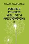 POESIE E PENSIERI MIEI….SE VI PIACCIONO,OK!!!!
