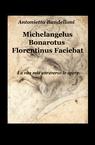 copertina Michelangelus Bonarotus Florentinus...