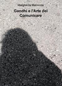 Gandhi e l'Arte del Comunicare