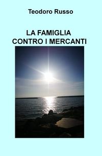 LA FAMIGLIA CONTRO I MERCANTI
