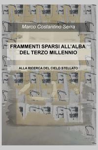 FRAMMENTI SPARSI ALL'ALBA DEL TERZO MILLENNIO