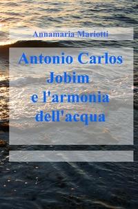 Antonio Carlos Jobim e l'armonia dell'acqua