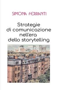 STRATEGIE DI COMUNICAZIONE NELL'ERA DELLO STORYTELLING