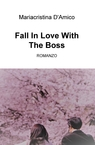 Fall In Love With The Boss