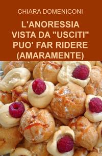 """L'ANORESSIA VISTA DA """"USCITI"""" PUO' FAR RIDERE (AMARAMENTE)"""