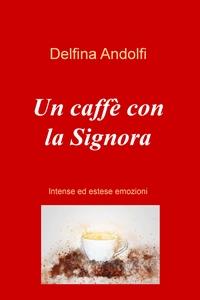 Un caffè con la Signora