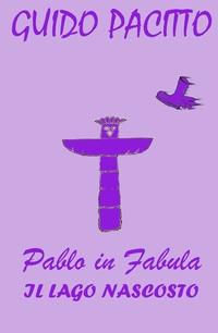 Pablo in Fabula #5 – Il Lago Nascosto