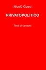 copertina di PRIVATOPOLITICO