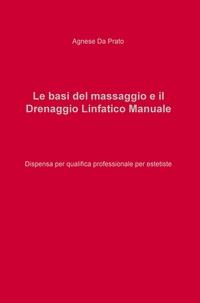 Le basi del massaggio e il Drenaggio Linfatico Manuale