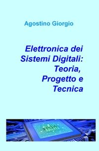 Elettronica dei Sistemi Digitali: Teoria, Progetto e Tecnica
